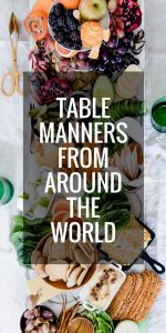 "Are you unknowingly a rude dinner guest when dining abroad? Learn about global table manners and dining etiquette from cultures around the world so you're not ""that dinner guest"" next time you're traveling."