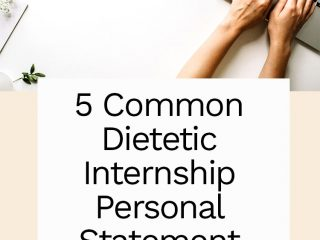 """A photo of hands on a computer typing with the words """"5 common dietetic internship personal statement mistakes"""" in black writing."""