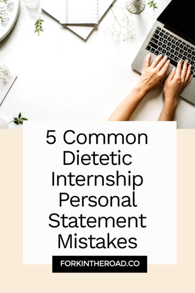 "A photo of hands on a computer typing with the words ""5 common dietetic internship personal statement mistakes"" in black writing."