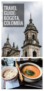"""A photo of the Bogota Cathedral tower and another photos of a chickpea and sausage soup with the words """"Travel Guide: Bogota Colombia"""" on top."""