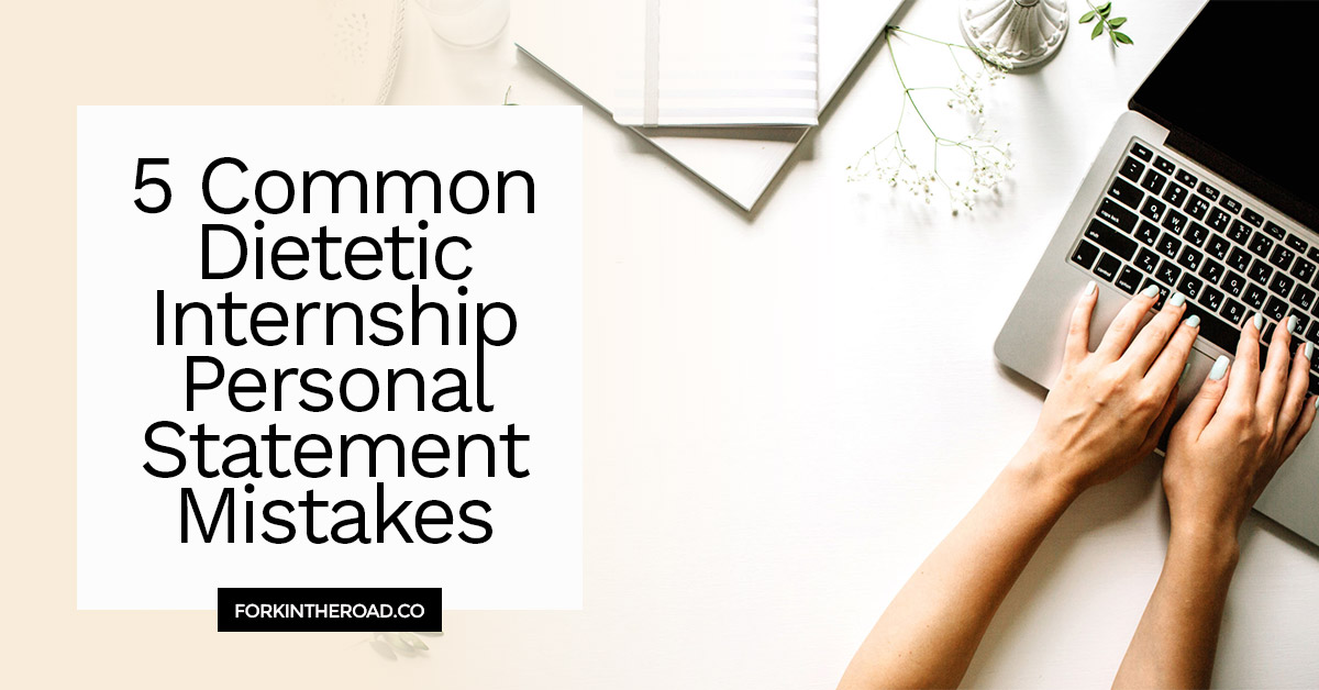 5 Common Dietetic Internship Personal Statement Mistakes Fork In