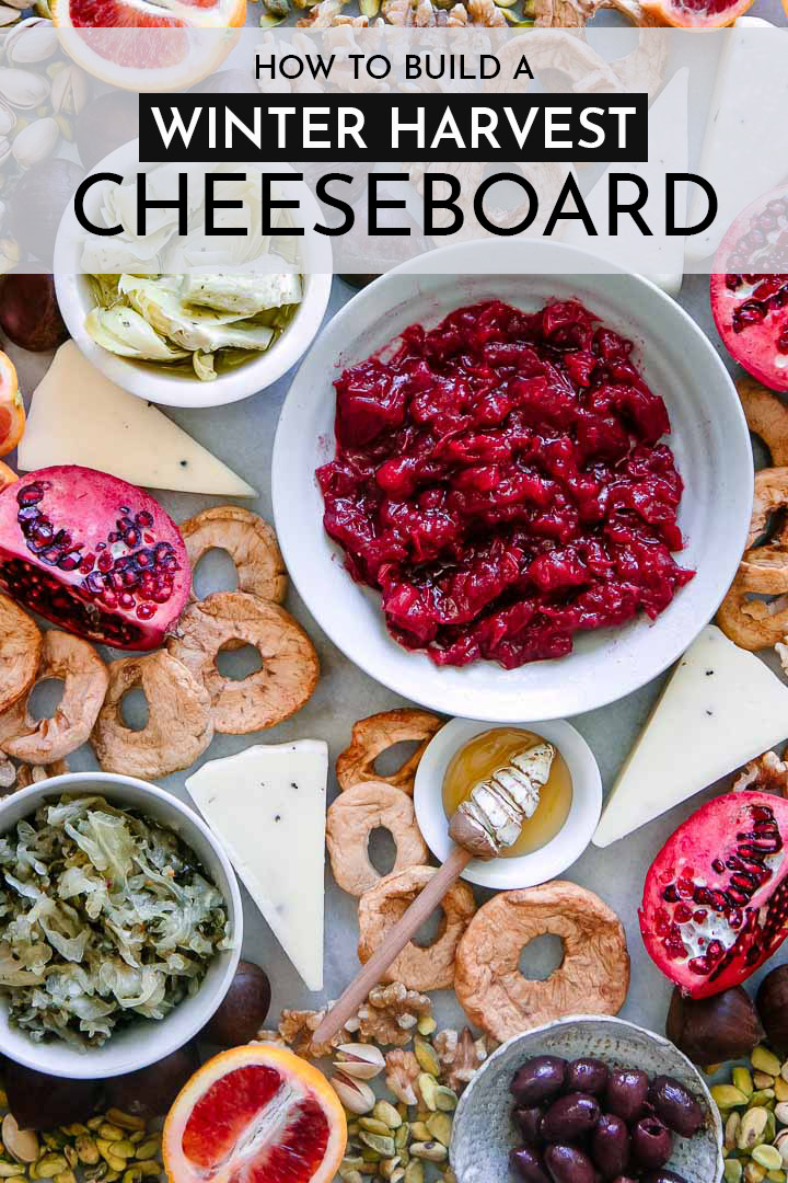How to Build a Winter Harvest Cheeseboard