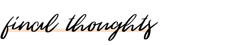 "the words ""final thoughts"" in black script writing with a pink underline"