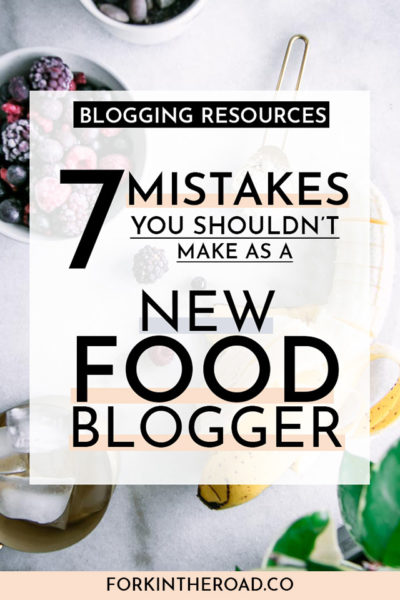 "assorted fruit on a white table with a white box graphic with the words ""7 mistakes you shouldn't make as a new food blogger"" in black writing and a black box with the words ""blogging resources"""