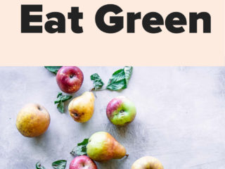 "a photo with apples with a pink graphic with the words ""5 simple ways to eat green"" in black writing"