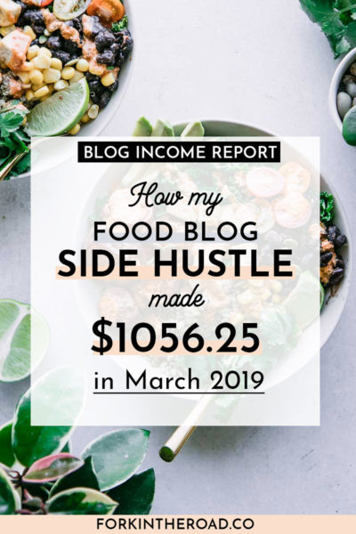 "a white buddha bowl on a white table with a text graphic that says ""how my food blog side hustle made 1056.25 in March 2019"" in black writing"