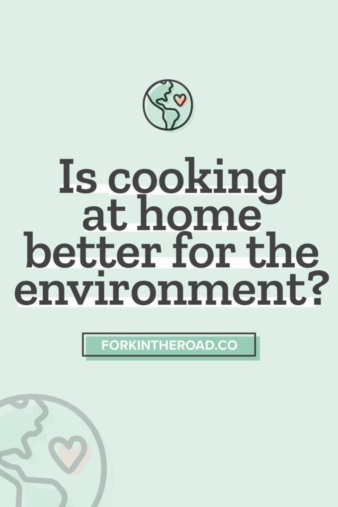 """a green graphic with the words """"is cooking from home better for the environment"""" in black letters and a small earth icon with a heart"""